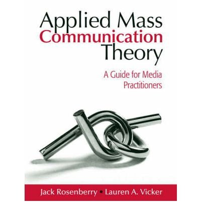 [ APPLIED MASS COMMUNICATION THEORY A GUIDE FOR MEDIA PRACTITIONERS BY ROSENBERRY, JACK](AUTHOR)PAPERBACK