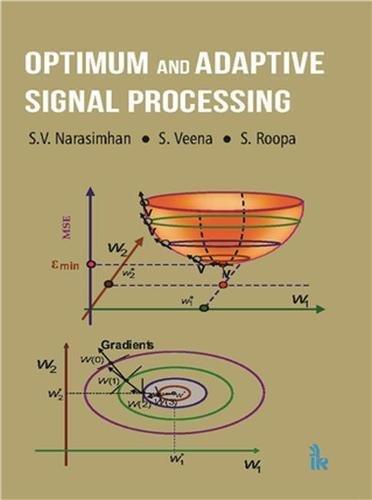 Optimum and Adaptive Signal Processing