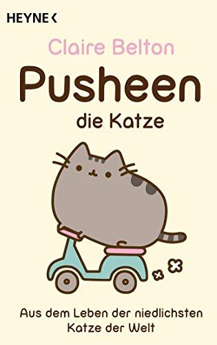Pusheen, die Katze: Aus dem Leben der niedlichsten Katze der Welt