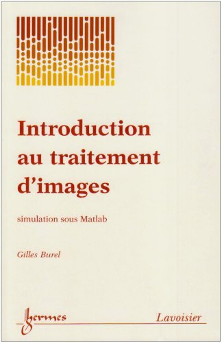 Introduction au traitement d'images - simulation sous matlab par Gilles Burel