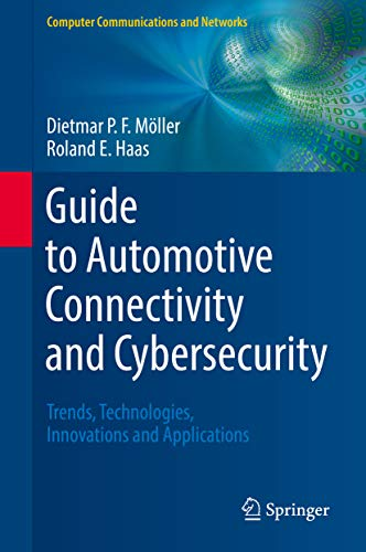 Guide to Automotive Connectivity and Cybersecurity: Trends, Technologies, Innovations and Applications (Computer Communications and Networks) (English Edition)
