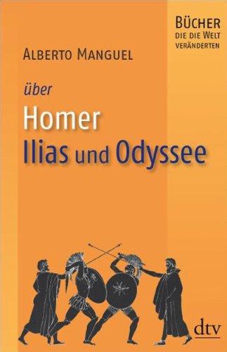 Homer, Ilias und Odyssee: Bücher, die die Welt veränderten