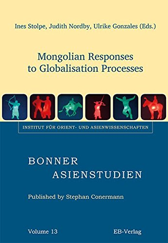 Mongolian Responses to Globalisation Processes (Bonner Asienstudien (BAS))