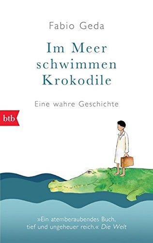 Preisvergleich Produktbild Im Meer schwimmen Krokodile -: Eine wahre Geschichte -