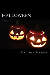 Halloween: A Fascinating Book Containing Halloween Facts, Trivia, Images & Memory Recall Quiz: Suitable for Adults & Children (Matthew Harper)