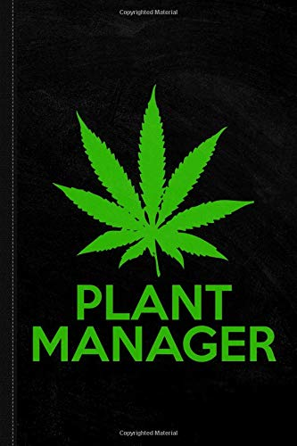 Plant Manager Weed Pot Cannabis Journal Notebook: Blank Lined Ruled For Writing 6x9 120 Pages