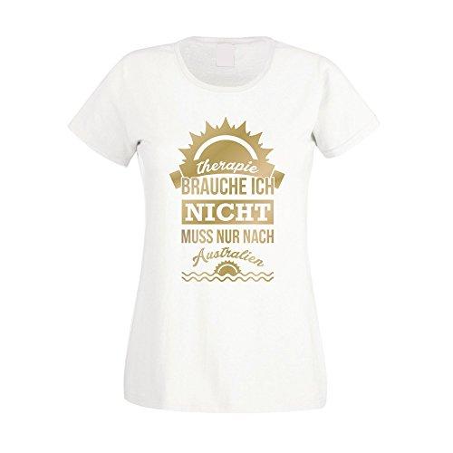 Shirt Department - Damen T-Shirt - Therapie Brauche ich Nicht - muss nur nach Australien Weiss-Gold M