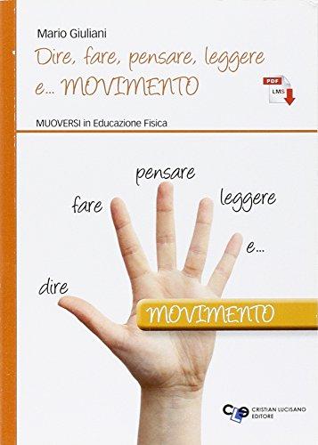 Dire, fare, pensare, leggere e... movimento. Muoversi in educazione fisica. Per la Scuola media. Con e-book. Con espansione online