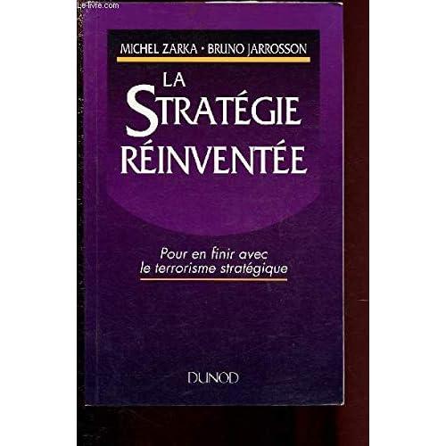 La stratégie réinventée : Pour en finir avec le terrorisme stratégique