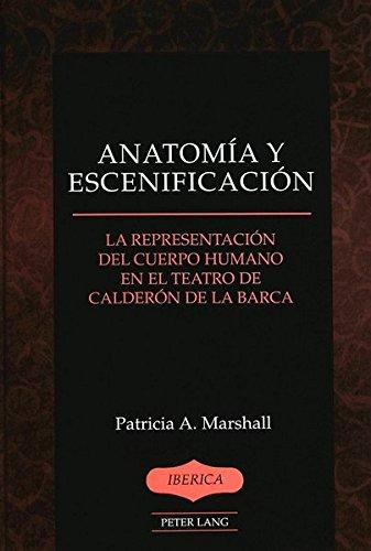 Anatomía y escenificación: La representación del cuerpo humano en el teatro de Calderón de la Barca (Iberica)