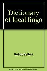 Dictionary of local lingo