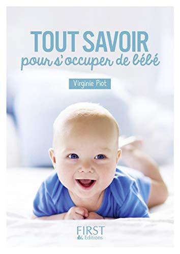 Petit livre de - Tout savoir pour s'occuper de Bébé par Virginie PIOT