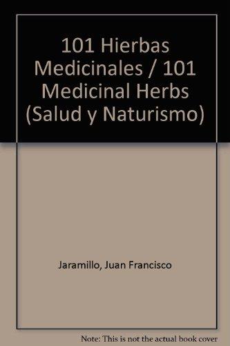 101 Hierbas Medicinales (Salud y Naturismo)