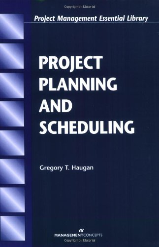 Project Planning and Scheduling (Project Management Essential Library)
