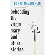 Beheading the Virgin Mary, and Other Stories (Scottish Literature Series)