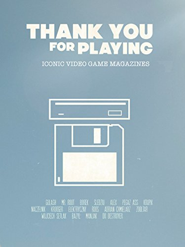 Thank You For Playing: Iconic Video Game Magazines