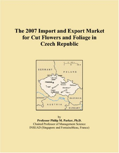 The 2007 Import and Export Market for Cut Flowers and Foliage in Czech Republic