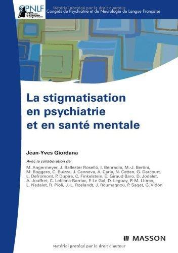 La stigmatisation en psychiatrie et en sant mentale de Jean-Yves Giordana (9 juin 2010) Broch