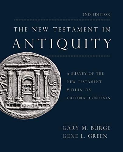 The New Testament in Antiquity, 2nd Edition: A Survey of the New Testament within Its Cultural Contexts (English Edition) Old English Green