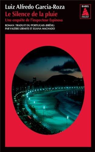 Le silence de la pluie : Une enquête de l'inspecteur Espinosa par Luiz Alfredo Garcia-Roza