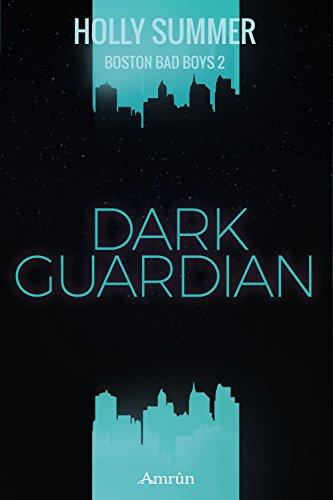 Dark Guardian (Boston Bad Boys Band 2) von [Summer, Holly]