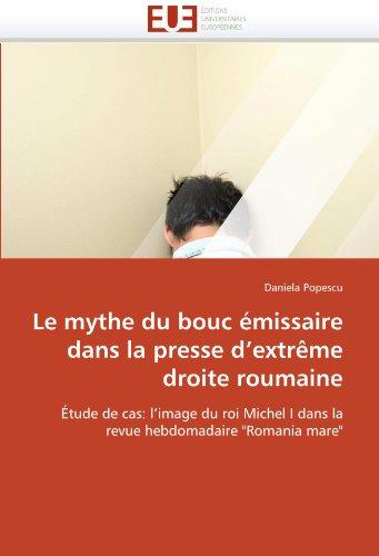 Le mythe du bouc émissaire dans la presse d'extrême droite roumaine: Étude de cas: l'image du roi Michel I dans la revue hebdomadaire