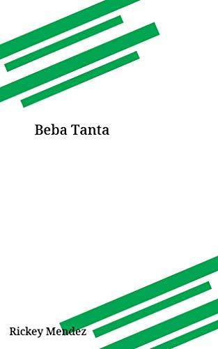 Beba Tanta (Galician Edition) por Rickey Mendez