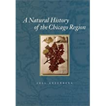 A Natural History of the Chicago Region (Center for American Places - Center Books on American Places) by Joel Greenberg (2002-07-01)