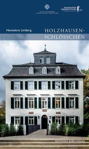 Holzhausenschlösschen (Publikationen der Frankfurter Bürgerstiftung)