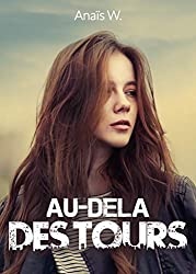 Au-delà des tours : comment remonter la pente quand on a perdu tout espoir ?: Un roman young adult prenant et inspirant à lire à tout âge.