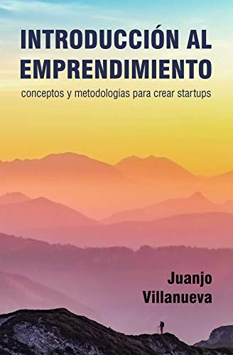Introducción al emprendimiento: Conceptos y metodologías para ...