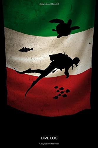 DIVE LOG: Bandiera Dell'Italia Italiano Diario Di Bordo Italy Flag Diver Silhouette - Detailed Scuba Dive Log Book For Up To 110 Dives - Journal Note ... Advanced Open Water Dive Course Dive Teacher -
