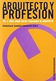 Arquitecto Y Profesion/ Architect and Profession: Como Ganar Dinero Trabajando De Arquitecto: 3 by Gonzalo Garcia (2007-07-30)