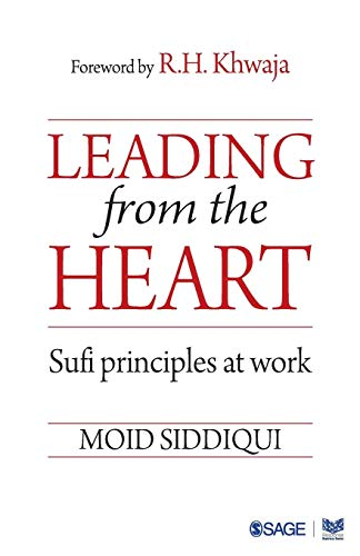 Leading from the Heart: Sufi principles at work por Moid Siddiqui