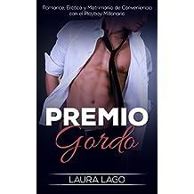 Premio Gordo: Romance, Erótica y Matrimonio de Conveniencia con el Playboy Millonario (Novela Romántica, Erótica y de Humor nº 1) (Spanish Edition)