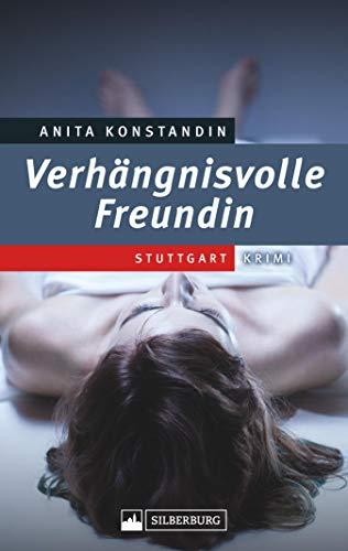 Verhängnisvolle Freundin: Stuttgart-Krimi
