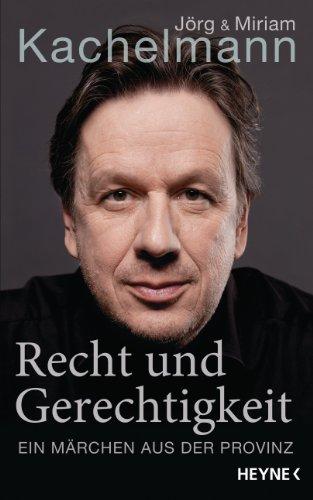 Recht und Gerechtigkeit: Ein Märchen aus der Provinz (German Edition)