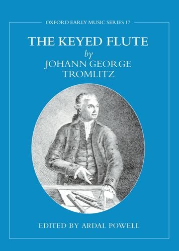 The Keyed Flute (Oxford Early Music Series, Band 17)