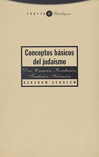 Conceptos básicos del judaísmo: Dios, Creación, Revelación, Tradición, Salvación (Paradigmas)