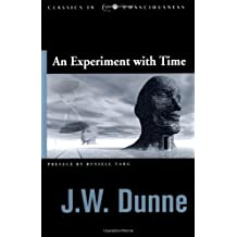 Experiment with Time (Studies in Consciousness) (Studies in Consciousness)