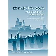 De stad en de dood (Urban Graveyard Proceedings, Band 1)