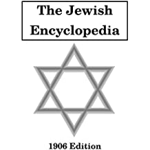 The Jewish Encyclopedia: 1906 Edition (English Edition)