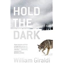 Hold the Dark by William Giraldi (2015-02-26)