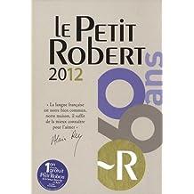 Le Petit Robert 2012: Dictionnaire Alphabetique Et Analogique De La Langue Francaise