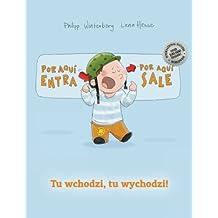 ¡Por aqui entra, Por aqui sale! Tu wchodzi, tu wychodzi!: Libro infantil ilustrado español-polaco (Edición bilingüe) - 9781497590182
