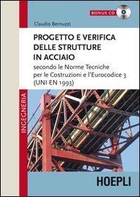 Progetto e verifica delle strutture in acciaio. Con CD-ROM (Ingegneria civile) di Bernuzzi, Claudio (2011) Tapa blanda reforzada