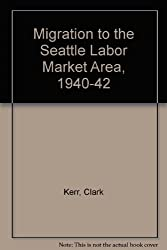 Migration to the Seattle Labor Market Area, 1940-42