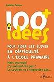 100 idées pour aider les élèves en difficulté à l'école primaire - Mais pourquoi n'y arrivent-ils pas ? Le soutien ne s'improvise pas.