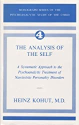 The Analysis of the Self: A Systematic Approach to the Psychoanalytic Treatment of Narcissistic Personality Disorders by Heinz Kohut (1971-06-24)