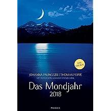 Das Mondjahr 2018: Wand-Spiralkalender mit Fotos von Gerhard Eisenschink - Das Original